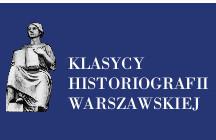 Klasycy Historiografii Warszawskiej
